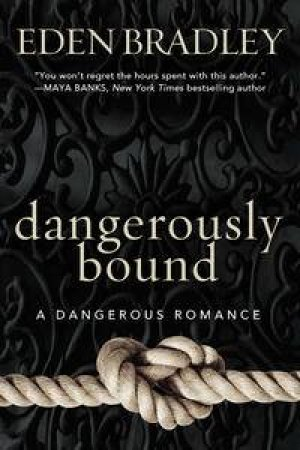 Dangerously Bound by Eden Bradley