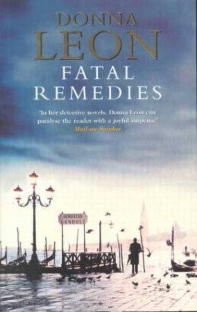 A Commissario Brunetti Novel: Fatal Remedies by Donna Leon