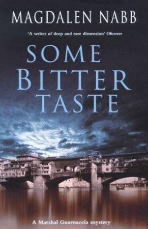 A Marshal Guarnaccia Novel: Some Bitter Taste by Magdalen Nabb
