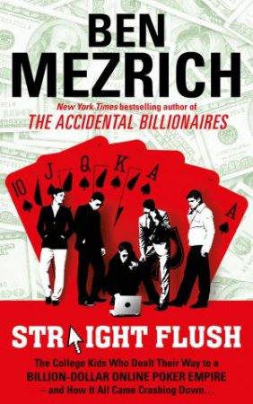 Straight Flush by Ben Mezrich