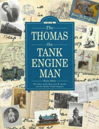 Rev W Awdry: Thomas The Tank Engine Man by Brian Sibley