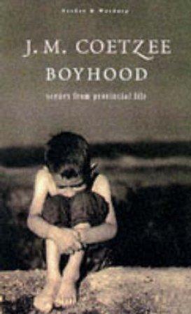 Boyhood: A Memoir by J M Coetzee