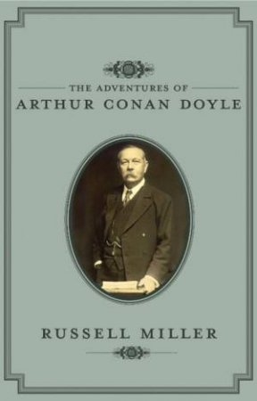 Adventures of Arthur Conan Doyle by Russell Miller