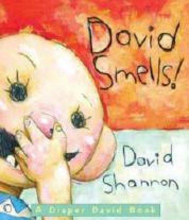 A Diaper David Book: David Smells by David Shannon