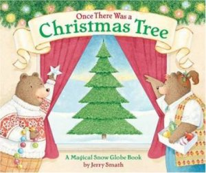 Once There Was A Christmas Tree by Jerry Smath