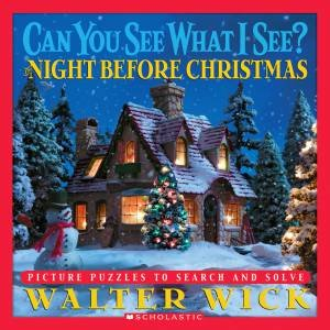 Can You See What I See?: Night Before Christmas by Walter Wick