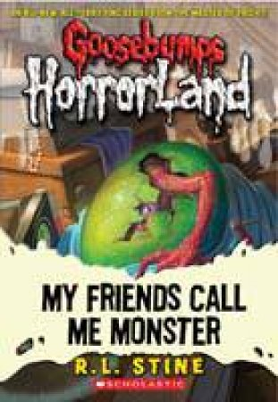 Goosebumps Horrorland 07: My Friends Call Me Monster
