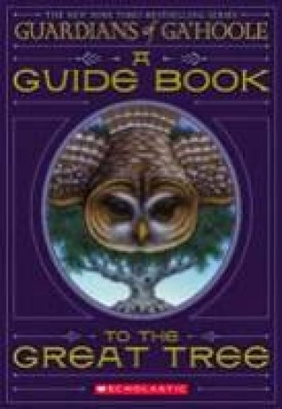 Guardians Of Gahoole: A Guide Book To The Great Tree