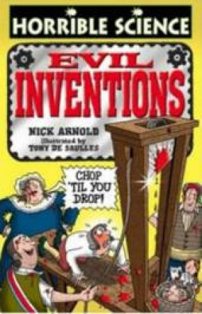 Horrible Science: Evil Inventions by Nick Arnold