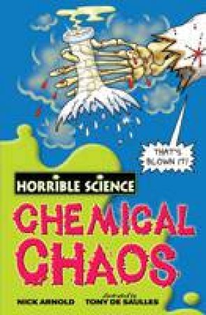 Horrible Science: Chemical Chaos by Nick Arnold