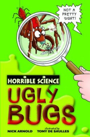Horrible Science: Ugly Bugs by Nick Arnold