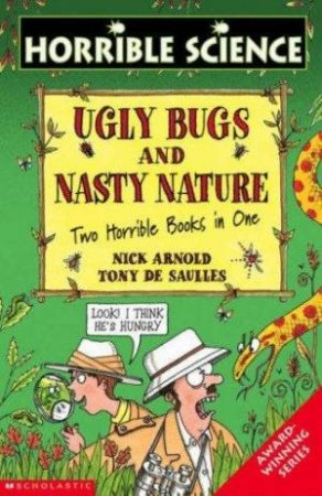 Horrible Science: Ugly Bugs And Nasty Nature by Nick Arnold