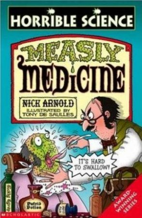 Horrible Science: Measly Medicine by Nick Arnold