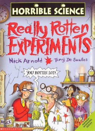 Horrible Science: Really Rotten Experiments by Nick Arnold & Tony De Saulles