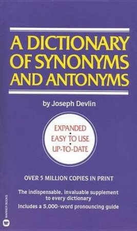 A Dictionary of Synonyms & Antonyms by Joseph Devlin