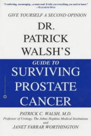 Guide To Surviving Prostate Cancer by Patrick Walsh