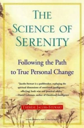 The Science Of Serenity: Following The Path To True Personal Change by Therese Jacobs-Stewart