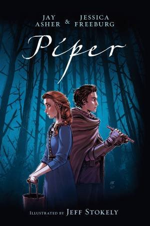 Piper by Jay Asher & Jessica Freeburg