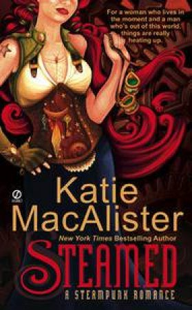 Steamed: A Steampunk Romance by Katie MacAlister