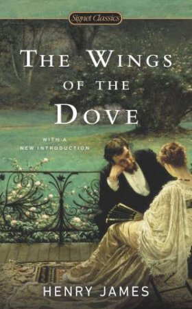 Signet Classics: The Wings of the Dove