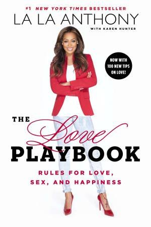 The Love Playbook: Rules for Love, Sex, and Happiness by La La Anthony & Karen Hunter