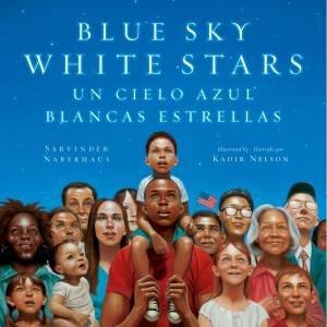 Blue Sky White Stars Bilingual Edition by KADIR NELSON