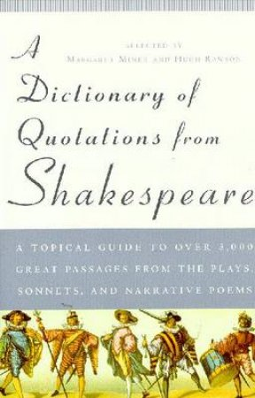 A Dictionary Of Quotations From Shakespeare by Margaret Miner