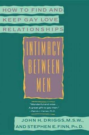 Intimacy Between Men by J Driggs Ed.