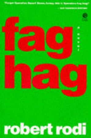 Fag Hag by Robert Rodi