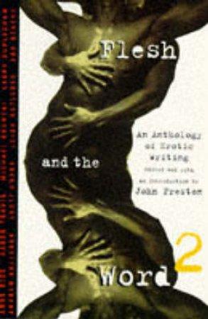 Flesh & the Word by John Preston