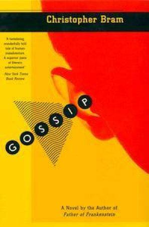 Gossip by Christopher Bram
