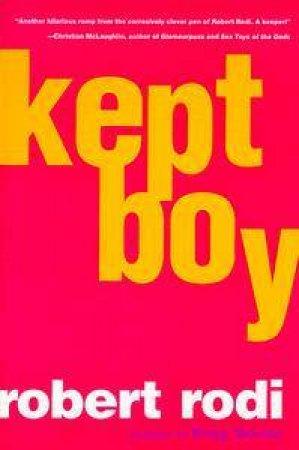 Kept Boy by Robert Rodi