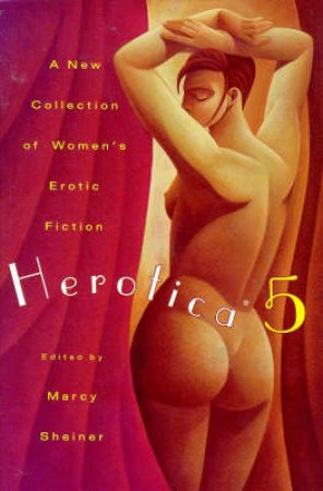 A New Collection Of Women's Erotic Fiction by Marcy Sheiner
