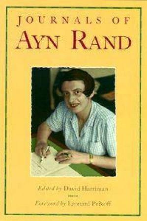 Journals Of Ayn Rand by David Harriman