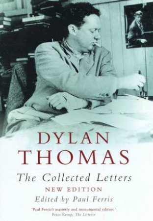 Dylan Thomas: The Collected Letters by Paul Ferris