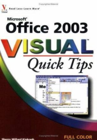 Microsoft Office 2003 Visual Quick Tips by Sherry Willard Kinkoph
