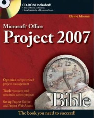Microsoft Office Project 2007 Bible - Book & CD by Elaine Marmel