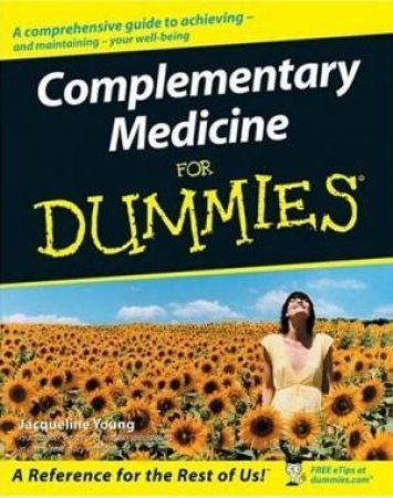 Complementary Medicine For Dummies by Young
