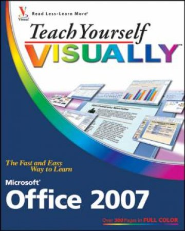 Teach Yourself Visually Office 2007 by Sherry Willard Kinkoph