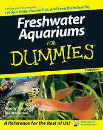 Freshwater Aquariums For Dummies - 2nd Ed. by Maddy Hargrove & Mic Hargrove