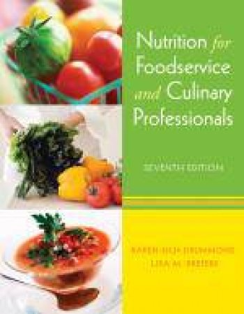 Nutrition for Foodservice and Culinary Professionals, 7th Ed by Karen Eich Drummond