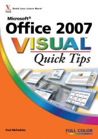 Microsoft Office 2007 Visual Quick Tips by Paul McFedries