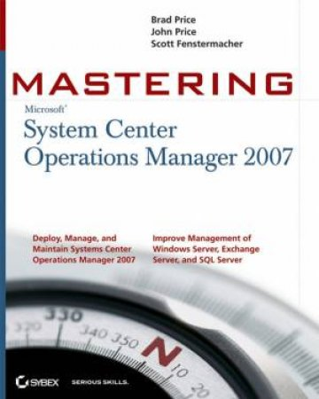 Mastering System Center Operations Manager 2007 by Various