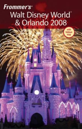 Frommer's Walt Disney World And Orlando 2008 by Laura Lee Miller
