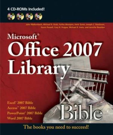 Office 2007 Library: Excel 2007 Bible, Access 2007 Bible, PowerPoint 2007 Bible, Word 2007 Bible - Book & CD by Various
