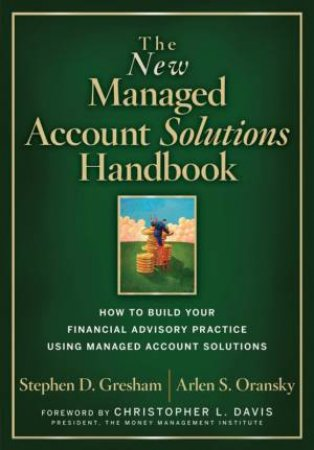 The New Managed Account Solutions Handbook by Stephen Gresham & Arlen Oransky