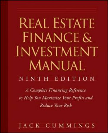 Real Estate Finance & Investment Manual, Ninth Edition by Jack Cummings