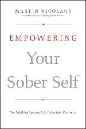 Empowering Your Sober Self: The Lifering Approach to Addiction Recovery by Martin Nicolaus