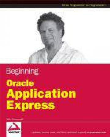 Beginning Database Programming with Oracle Application Express by Rick Greenwald