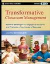 Transformative Classroom Management Positive Strategies to Engage All Students and Promote a Psychology of Success